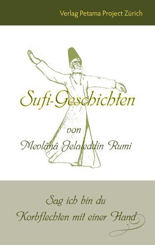 Sufi-Geschichten von Mevlânâ Jelaleddin Rumi