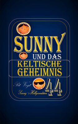 Sunny und das keltische Geheimnis
