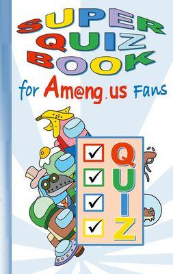 Super Quiz Book for Am@ng.us Fans