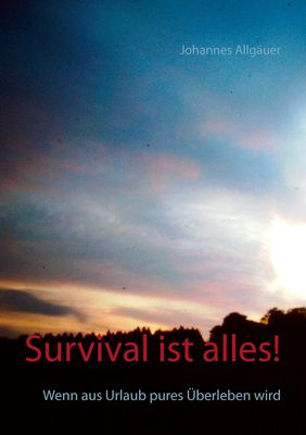 Survival ist alles!