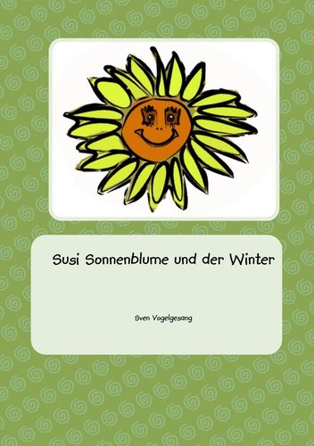 Susi Sonnenblume und der Winter