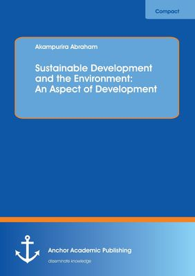 Sustainable Development and the Environment: An Aspect of Development