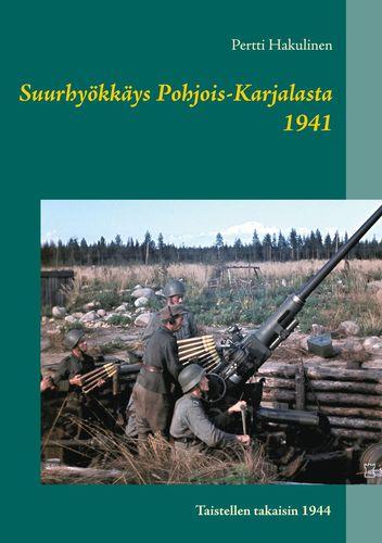 Suurhyökkäys Pohjois-Karjalasta 1941