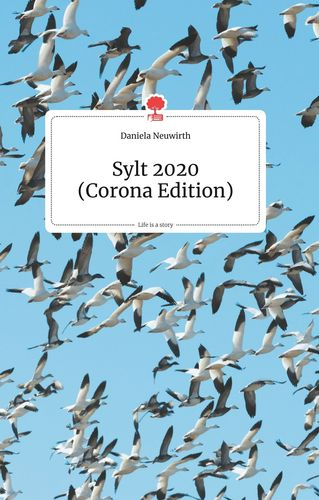 Sylt 2020 (Corona-Edition). Life is a Story - story.one