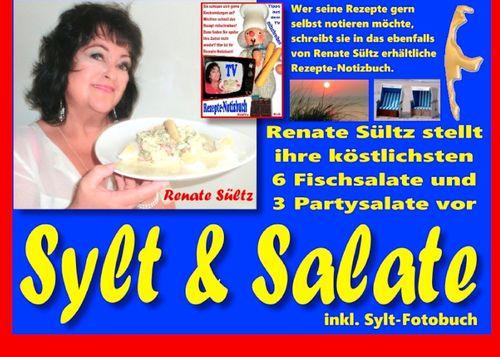 Sylt & Salate - Renate Sültz stellt ihre köstlichsten Fisch- und Partysalate vor - inkl. Sylt-Bildband