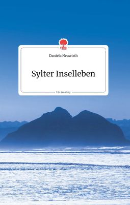 Sylter Inselleben. Life is a Story - story.one