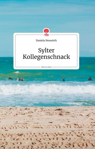 Sylter Kollegenschnack. Life is a Story - story.one