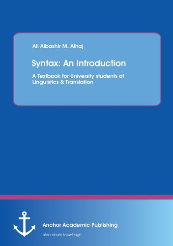 Syntax: An Introduction. A Textbook for University students of Linguistics & Translation