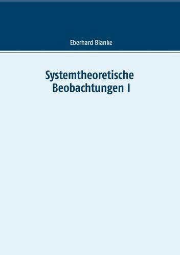 Systemtheoretische Beobachtungen I