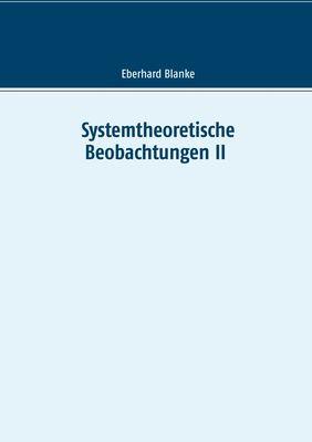 Systemtheoretische Beobachtungen II