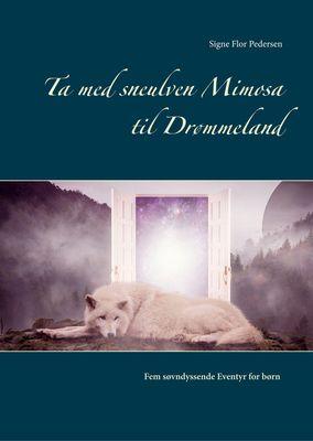 Ta med sneulven Mimosa til Drømmeland