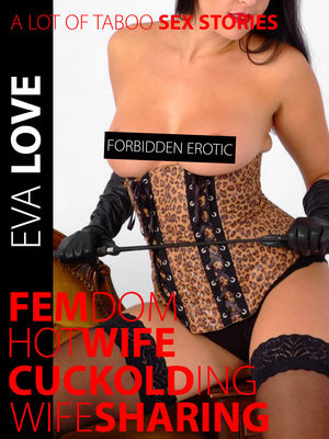 TABOO EROTIC STORIES - A LOT OF FORBIDDEN SEX STORIES