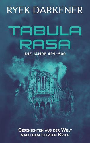 Geschichten aus der Welt nach dem Letzten Krieg - Tabula Rasa