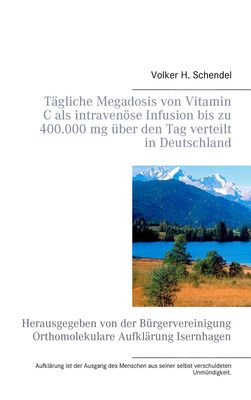 Tägliche Megadosis von Vitamin C als intravenöse Infusion bis zu  400.000 mg über den Tag verteilt in Deutschland