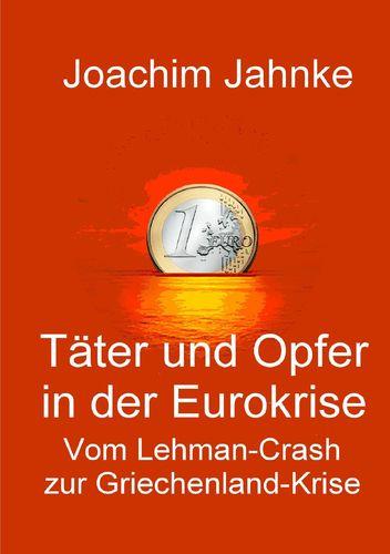 Täter und Opfer in der Eurokrise
