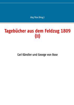 Tagebücher aus dem Feldzug 1809 (II)