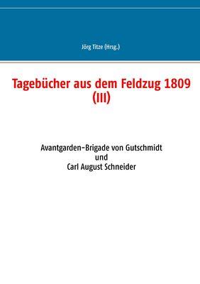 Tagebücher aus dem Feldzug 1809 (III)