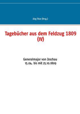 Tagebücher aus dem Feldzug 1809 (IV)