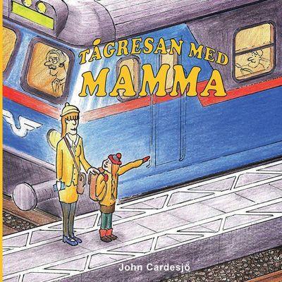 Tågresan med mamma!
