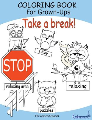 Take a break! - Coloring Book For Grown-Ups (For Colored Pencils)