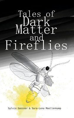Tales Of Dark Matter And Fireflies