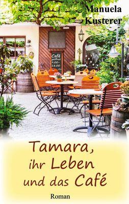 Tamara, ihr Leben und das Café