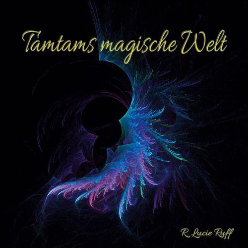 Tamtams magische Welt