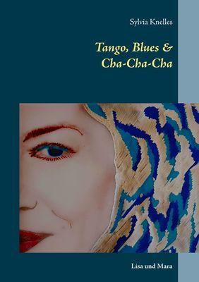 Tango, Blues & Cha-Cha-Cha