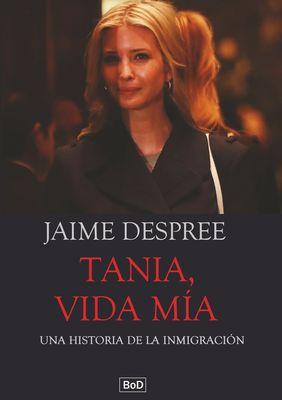 Tania, vida mía