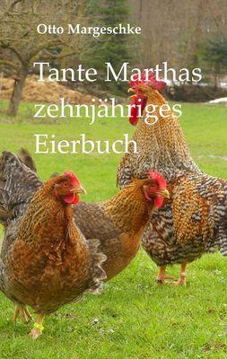 Tante Marthas zehnjähriges Eierbuch