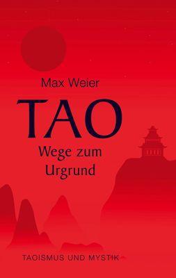 Tao - Wege zum Urgrund