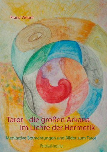 Tarot - die großen Arkana im Lichte der Hermetik