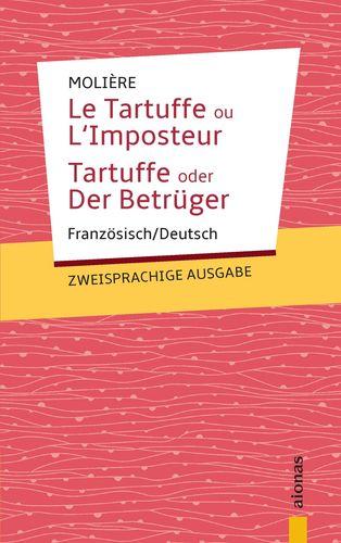 Tartuffe. Molière: Zweisprachige Ausgabe: Französisch-Deutsch