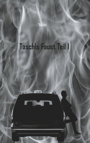 Taschls Faust Teil I