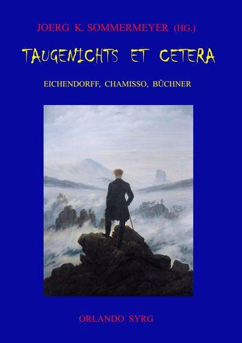 Taugenichts et cetera: Eichendorff, Chamisso, Büchner