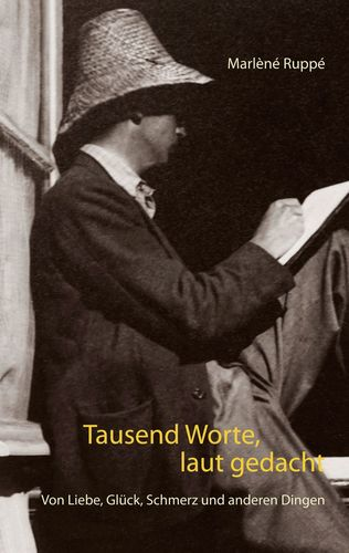 Tausend Worte, laut gedacht
