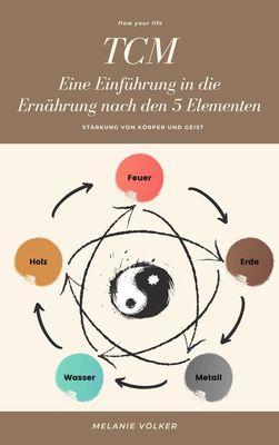 TCM - Eine Einführung in die Ernährung nach den 5 Elementen
