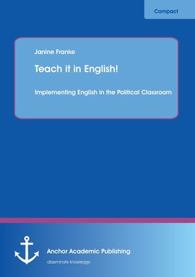 Teach it in English! Implementing English in the Political Classroom