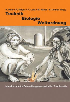Technik - Biologie - Weltordnung