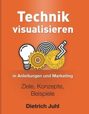 Technik visualisieren in Anleitungen und Marketing