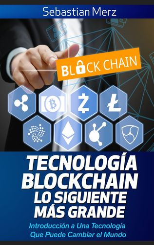 Tecnología Blockchain - Lo Siguiente Más Grande