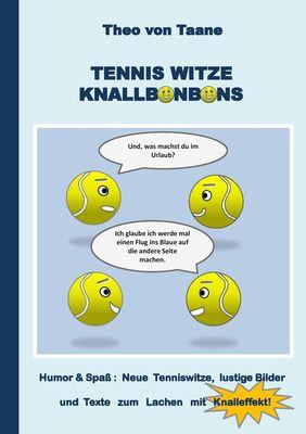 Tennis Witze Knallbonbons - Humor & Spaß: Neue Tenniswitze, lustige Bilder und Texte zum Lachen mit Knalleffekt