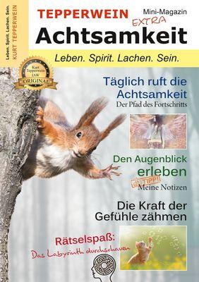 Tepperwein - Das Mini-Magazin der neuen Generation: Achtsamkeit