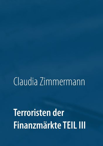 Terroristen der Finanzmärkte Teil III