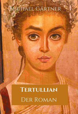Tertullian. Der Roman