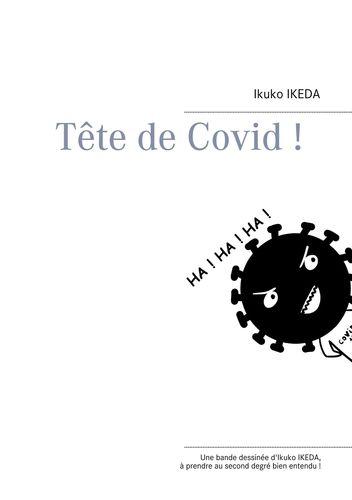 Tête de Covid !