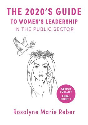 The 2020's Guide to Women's Leadership in the Public Sector
