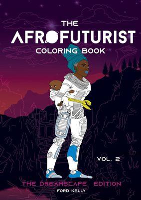 The Afrofuturist Coloring Book Vol 2