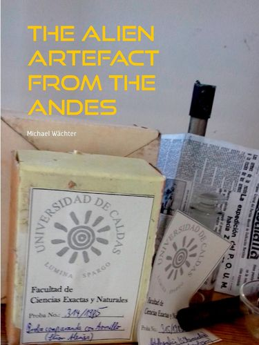 The Alien Artefact from the Andes