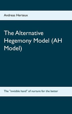 The Alternative Hegemony Model (AH Model)